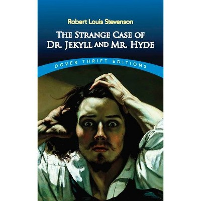 The Strange Case of Dr. Jekyll and Mr. Hyde - (Dover Thrift Editions) by  Robert Louis Stevenson (Paperback)