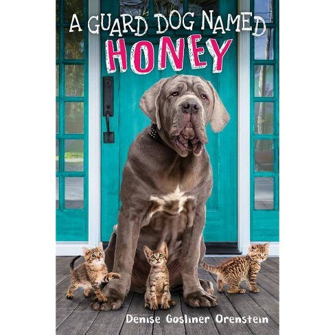 A Guard Dog Named Honey - by  Denise Gosliner Orenstein (Hardcover) - image 1 of 1