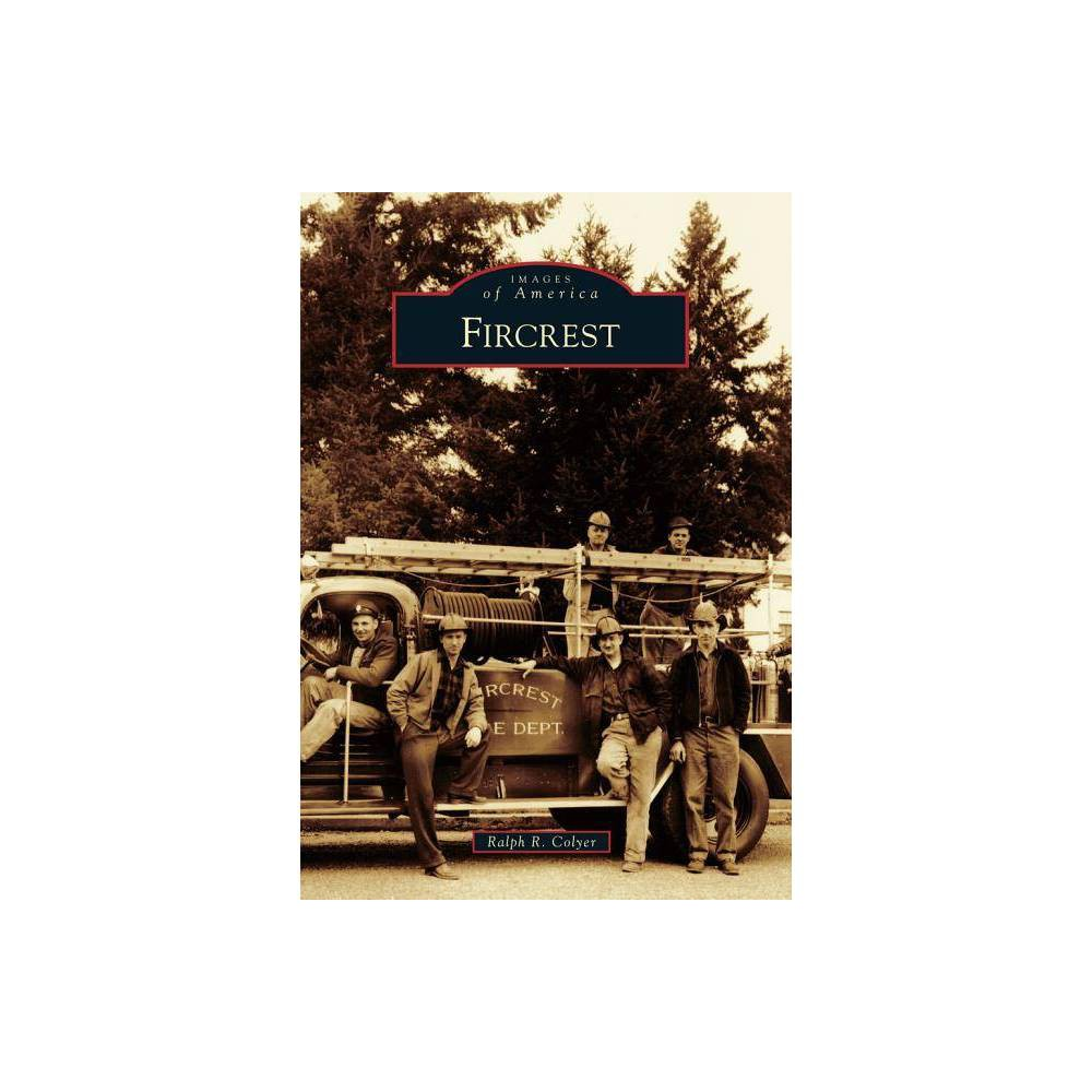 Fircrest Images Of America By Ralph R Colyer Paperback