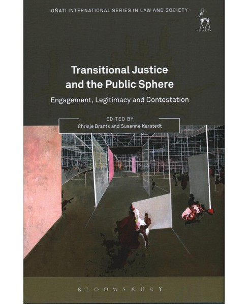 Transitional Justice and the Public Sphere : Engagement, Legitimacy and Contestation (Hardcover) - image 1 of 1