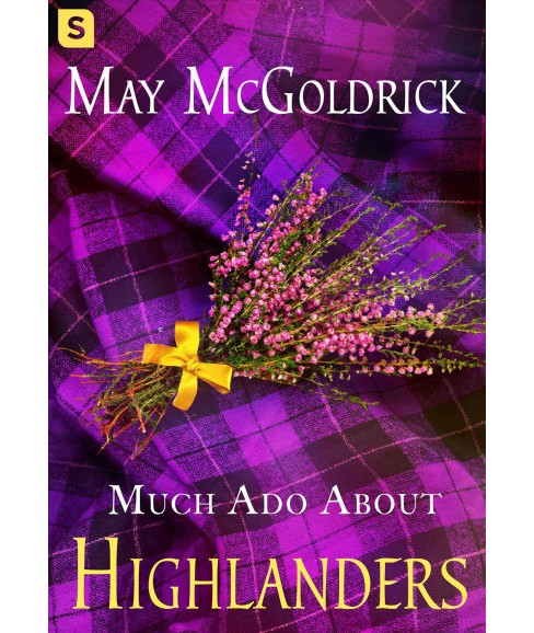 Much Ado About Highlanders (Paperback) (May McGoldrick) - image 1 of 1