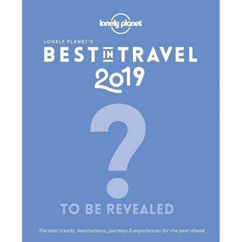 Lonely Planet Best in Travel 2019 -  (Hardcover) - image 1 of 1