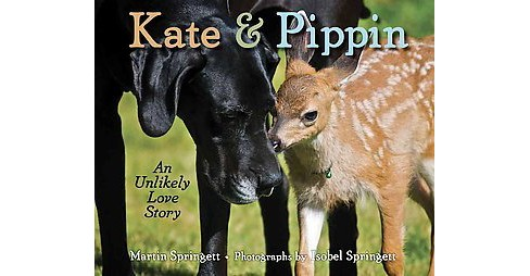 Kate & Pippin : An Unlikely Love Story (School And Library) (Martin Springett) - image 1 of 1