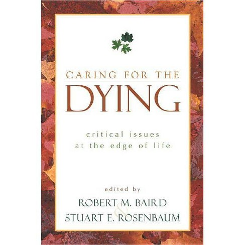 Caring for the Dying - (Contemporary Issues (Prometheus)) (Paperback) - image 1 of 1