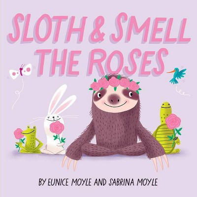 Sloth and Smell the Roses (a Hello!lucky Book) - by Nandini Ahuja (Board Book)