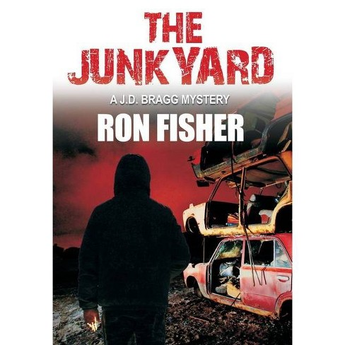 The Junkyard - by  Ron Fisher (Hardcover) - image 1 of 1