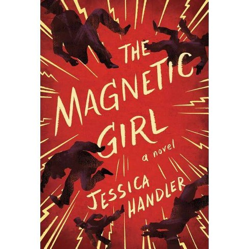 The Magnetic Girl - by  Jessica Handler (Hardcover) - image 1 of 1