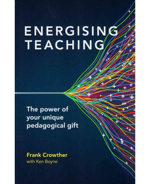 Energising Teaching : The power of your unique pedagogical gift (Paperback) (Frank Crowther) - image 1 of 1