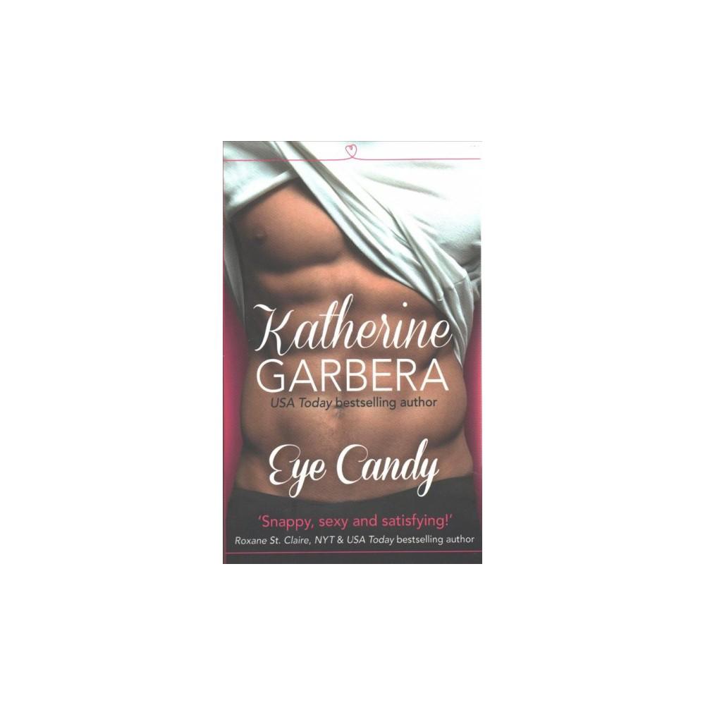 Eye Candy (Paperback) (Katherine Garbera)