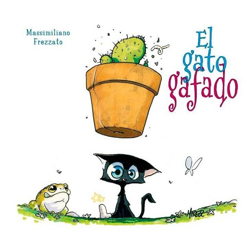 El Gato Gafado - by  Massimiliano Frezzato (Hardcover) - image 1 of 1