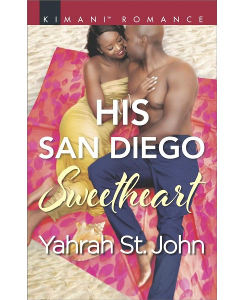His San Diego Sweetheart -  (Kimani Romance) by Yahrah St. John (Paperback) - image 1 of 1