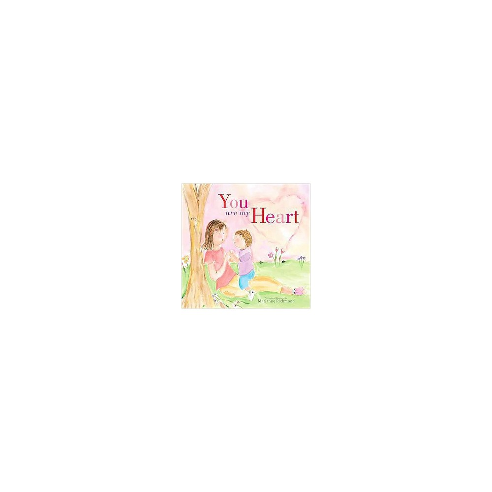You Are My Heart (Hardcover) (Marianne Richmond)