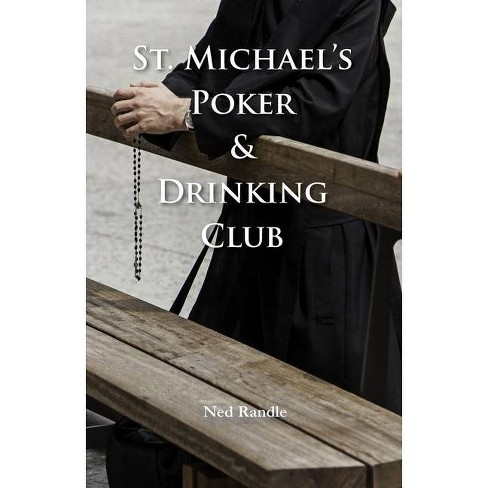 St. Michael Poker & Drinking Club - by  Ned Randle (Paperback) - image 1 of 1