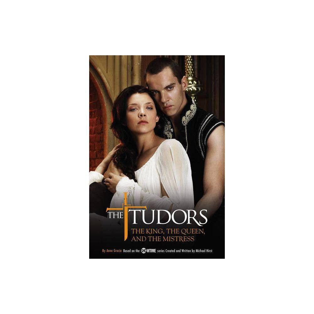 The Tudors The King The Queen And The Mistress By Anne Gracie Paperback