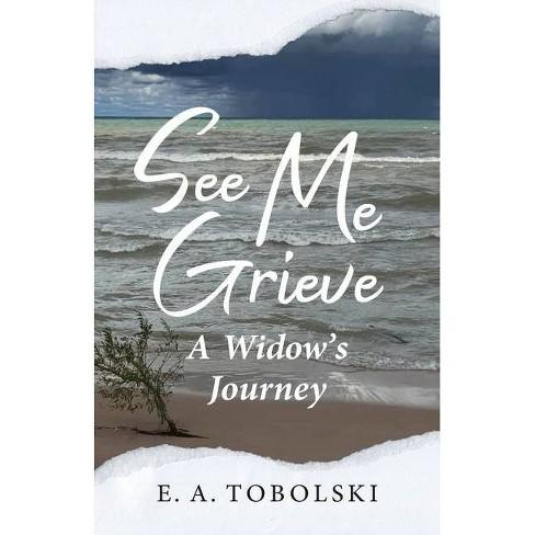 See Me Grieve - by  E A Tobolski (Paperback) - image 1 of 1