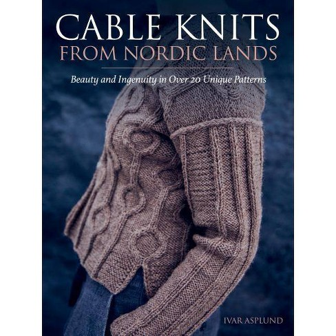Cable Knits from Nordic Lands - by  Ivar Asplund (Hardcover) - image 1 of 1