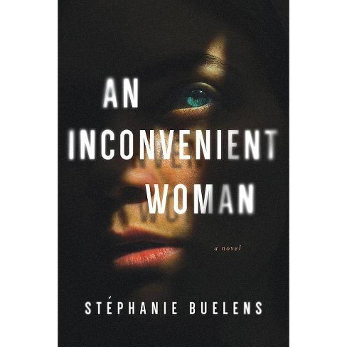 An Inconvenient Woman - by  Stephanie Buelens (Hardcover) - image 1 of 1