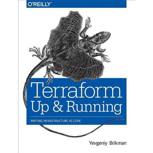Terraform: Up and Running - by  Yevgeniy Brikman (Paperback) - image 1 of 1