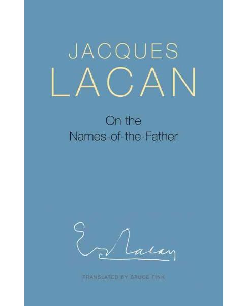 On the Names-of-the-father (Paperback) (Jacques Lacan) - image 1 of 1