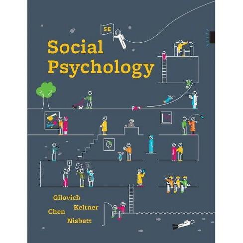 Social Psychology - by  Tom Gilovich & Dacher Keltner & Serena Chen (Paperback) - image 1 of 1