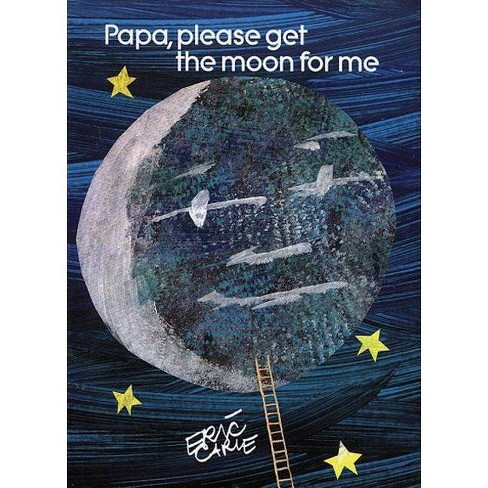 Papa, Please Get the Moon for Me - (World of Eric Carle) by Eric Carle  (Hardcover)