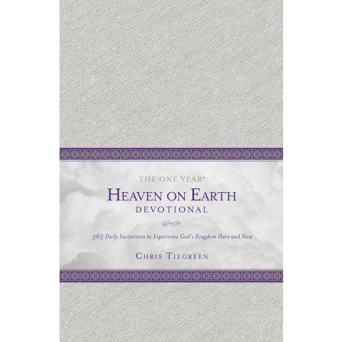 one year heaven on earth devotional 365 daily invitations to