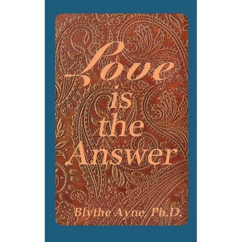 Love is the Answer - 2nd Edition by  Blythe Ayne (Hardcover) - image 1 of 1