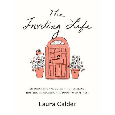 The Inviting Life - by  Laura Calder (Hardcover) - image 1 of 1