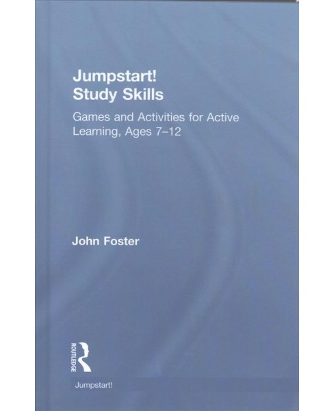 Jumpstart! Study Skills : Games and Activities for Active Learning, Ages 7-12 (Hardcover) (John Foster) - image 1 of 1