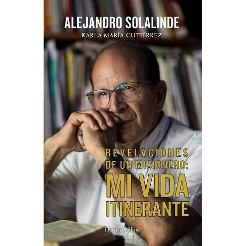 Revelaciones de Un Misionero (Revelations of a Missionary - Spani - by  Alejandro Solalinde (Paperback) - image 1 of 1