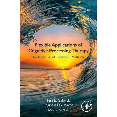 Flexible Applications of Cognitive Processing Therapy - by  Tara E Galovski & Reginald D V Nixon & Debra Kaysen (Paperback) - image 1 of 1