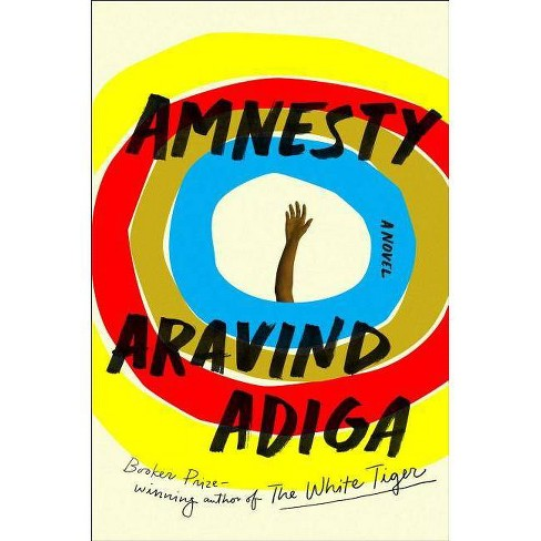 Amnesty - by  Aravind Adiga (Hardcover) - image 1 of 1