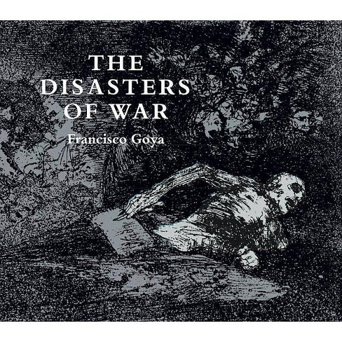 The Disasters of War - (Dover Books on Fine Art) by  Francisco Goya (Paperback) - image 1 of 1