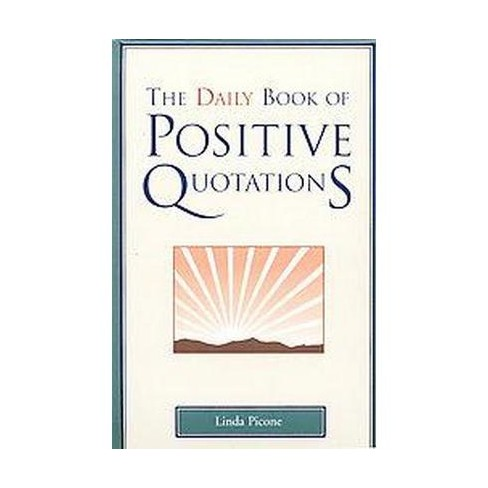 The Daily Book of Positive Quotations (Hardcover) (Linda Picone) - image 1 of 1