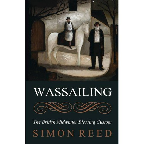 Wassailing - by  Simon Reed (Paperback) - image 1 of 1