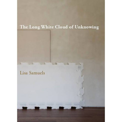 The Long White Cloud of Unknowing - by  Lisa Samuels (Paperback) - image 1 of 1