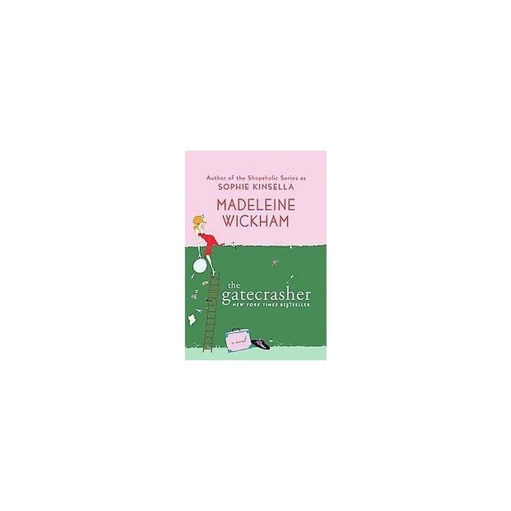 The Gatecrasher (Reprint) (Paperback) by Madeleine Wickham