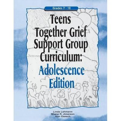 Teens Together Grief Support Group Curriculum - (Mourning Child Grief Support Group Curriculum) by  Linda Lehmann & Shane R Jimerson & Ann Gaasch