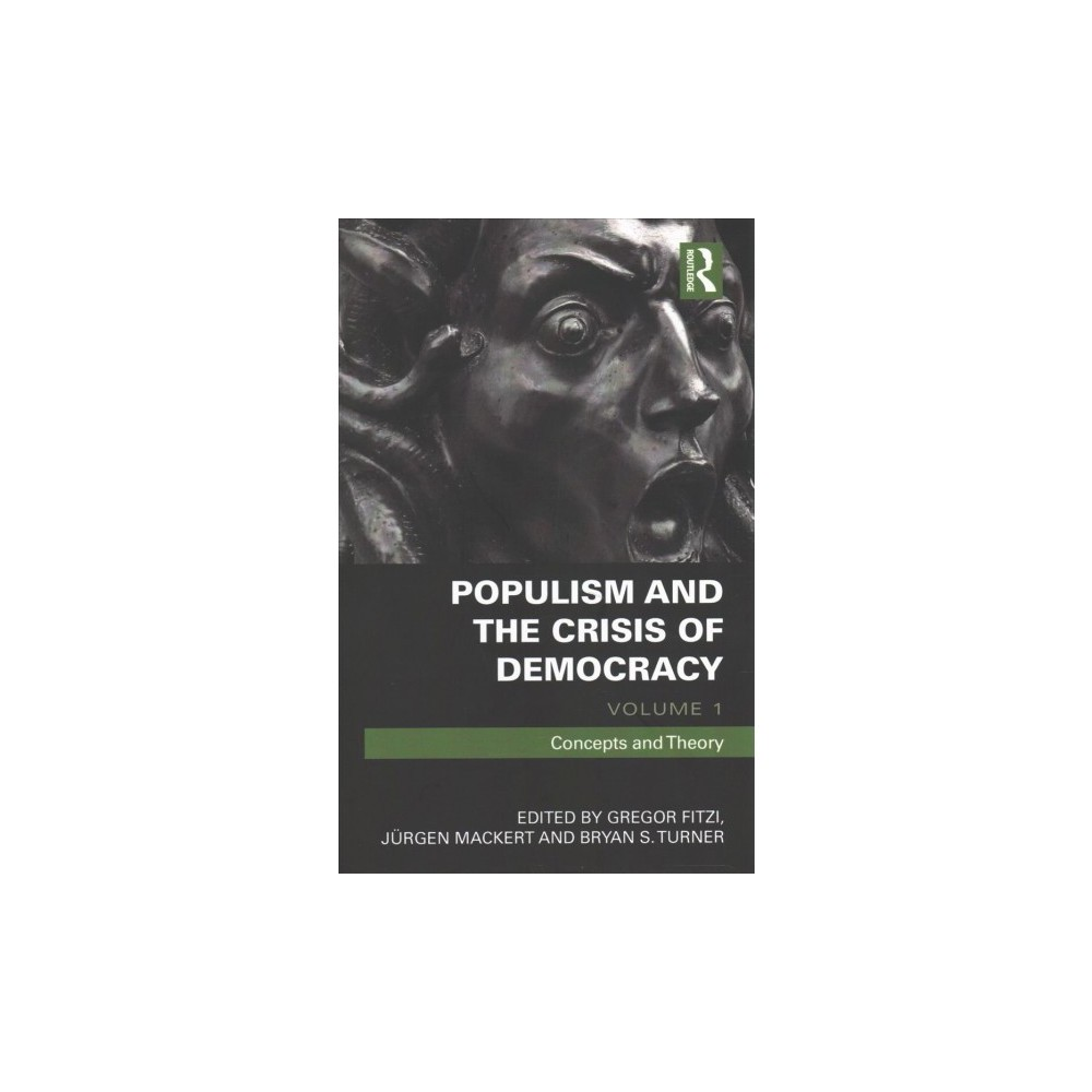 Populism and the Crisis of Democracy - (Hardcover)