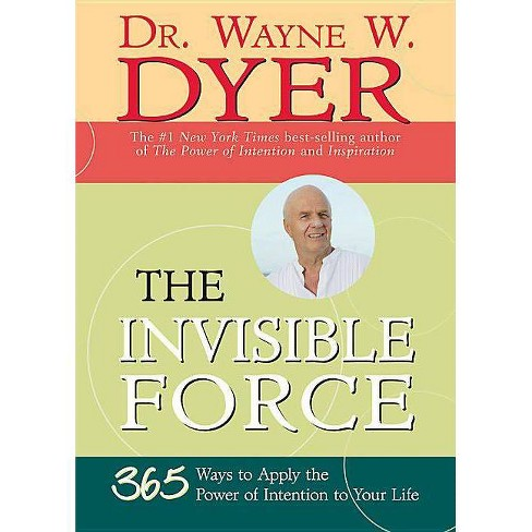 The Invisible Force - by  Wayne W Dyer (Paperback) - image 1 of 1