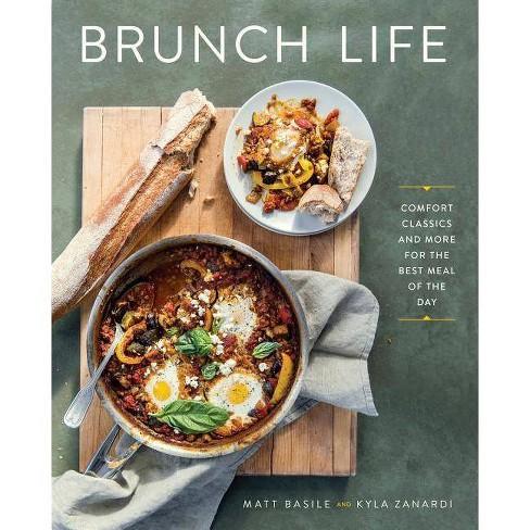 Brunch Life - by  Matt Basile & Kyla Zanardi (Paperback) - image 1 of 1
