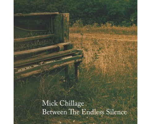 Mick Chillage - Between The Endless Silence (CD) - image 1 of 1