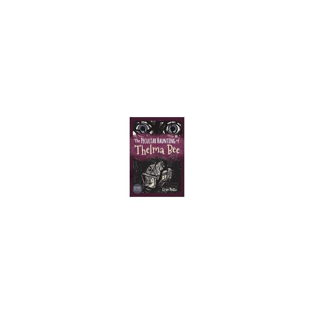 Peculiar Haunting of Thelma Bee (Hardcover) (Erin Petti)