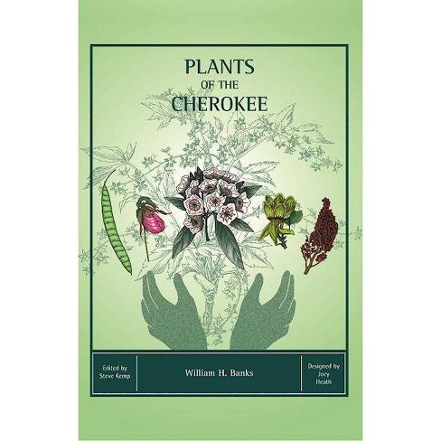 Plants of the Cherokee - by  William H Banks (Paperback) - image 1 of 1