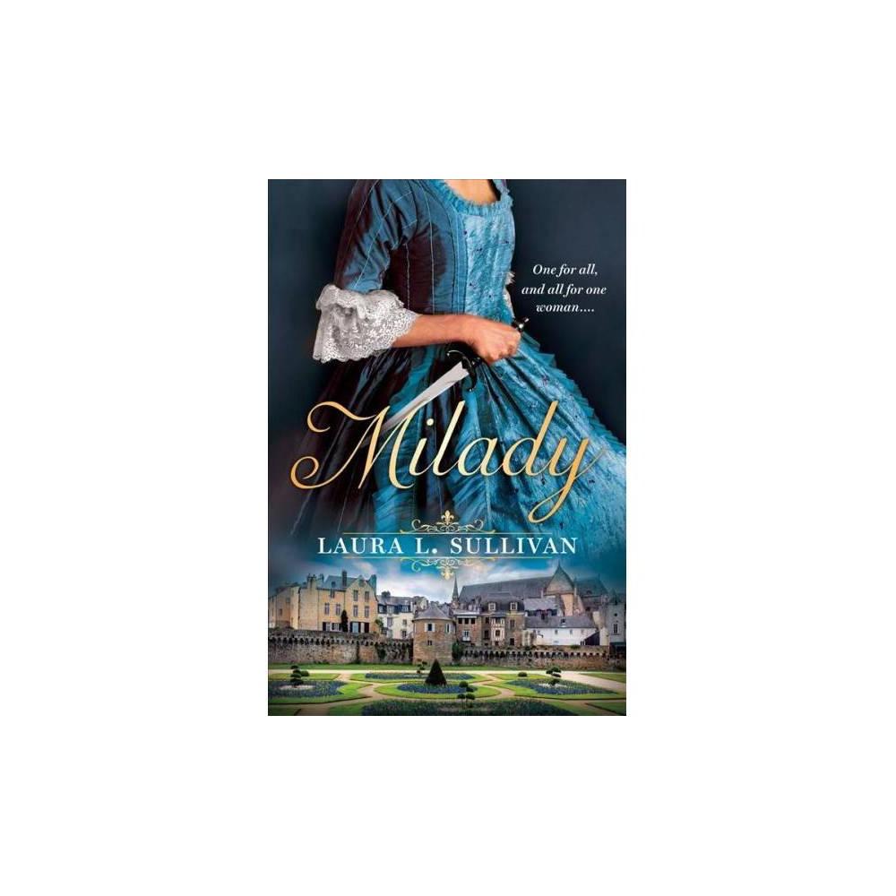 Milady - by Laura L. Sullivan (Paperback)
