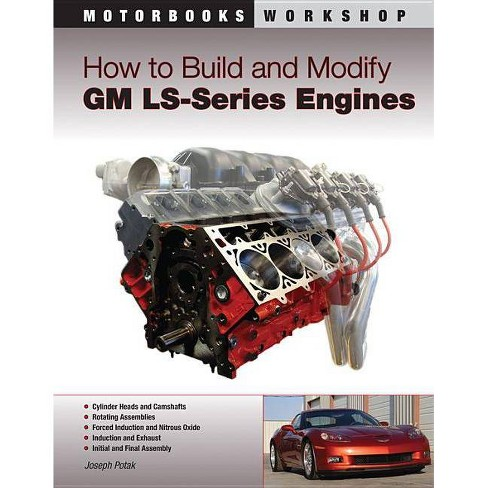 How to Build and Modify GM LS-Series Engines - (Motorbooks Workshop) by  Joseph Potak (Paperback) - image 1 of 1