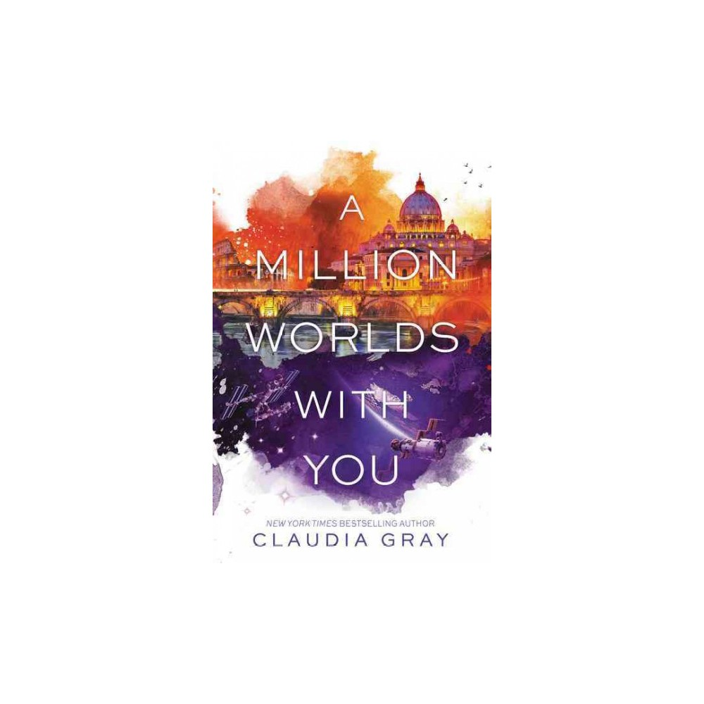 Million Worlds With You (Hardcover) (Claudia Gray)