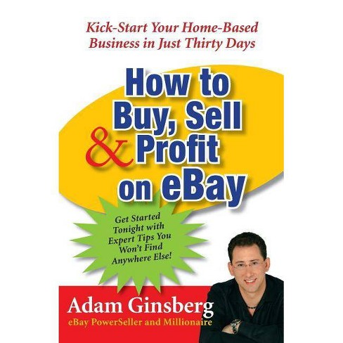 How to Buy, Sell, and Profit on Ebay - by  Adam Ginsberg (Paperback) - image 1 of 1