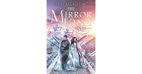 Mirror King (Hardcover) (Jodi Meadows) - image 1 of 1