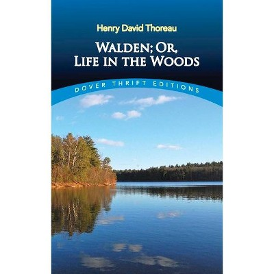 Walden, Or, Life in the Woods - (Dover Thrift Editions) by  Henry David Thoreau (Paperback)